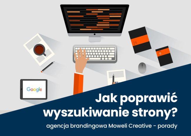 Seo jak zoptymalizować strone internetowa dla wyszukiwarek do pozycjonowania projektowanie stron internetowych Agencja brandingowa Moweli Creative Dąbrowa Górnicza Katowice Kraków Wrocław Warszawa